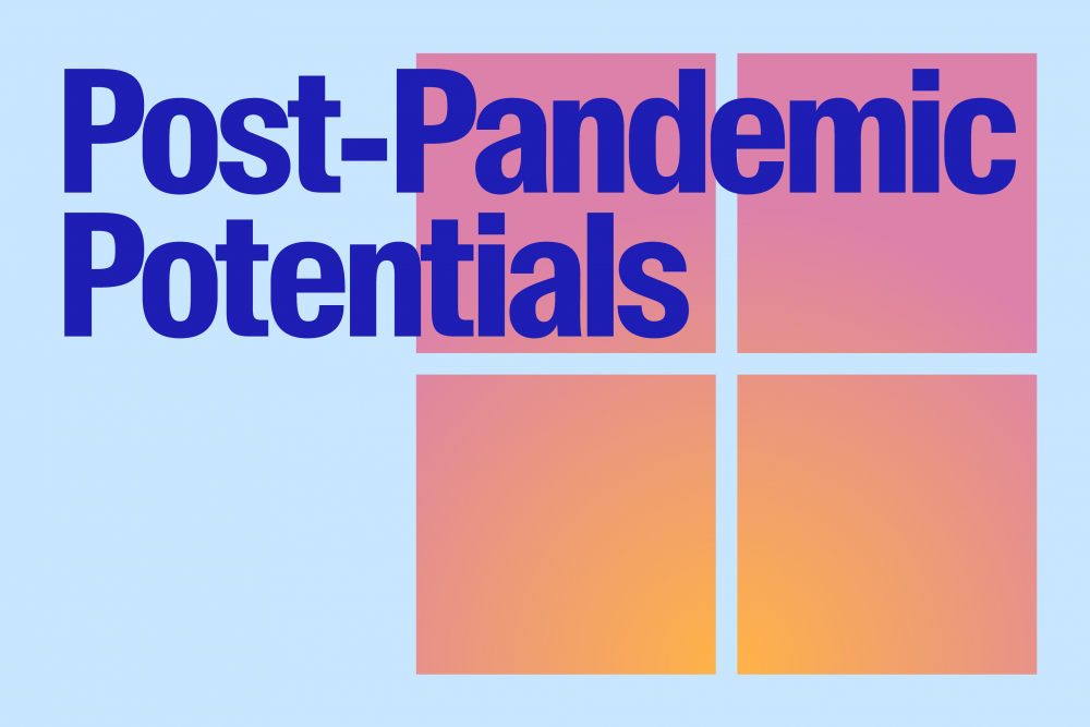 A banner that reads Post-Pandemic potentials